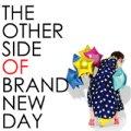 メロウデュ /「THE OTHER SIDE OF BRAND NEW DAY」