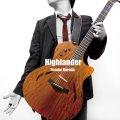 黒田雄亮 / Highlander