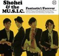 Shohei&the MU.S.I.C / 「ファンタスティク!/いつまでも」
