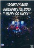 """ササキオサム / 「BIRTHDAY LIVE 2015 """"HAPPY GO LUCKY"""" 」"""