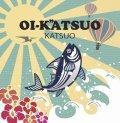 """KATSUO / OI-K""""ATSUO"""