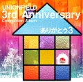 UNION FIELD  3rd Anniversary Compilation ALBUM『ありがとう3』