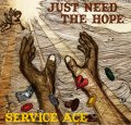 SERVICE ACE / 「JUST NEED THE HOPE」