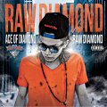 ACE OF DIAMOND / 「RAW DIAMOND」