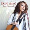 荒牧リョウ / 「Dark side1」