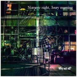 画像1: Why not nil ?/「Numeric night,Ivory morning」