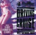 オムニバス / 「KloWBer presents DRIVING CRUISE vol.1」