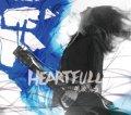 荒牧リョウ / 「HEARTFULL」