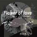 NORICO / 「Flower of love」