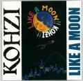 KOHZI/ 「LIKE A MOON」